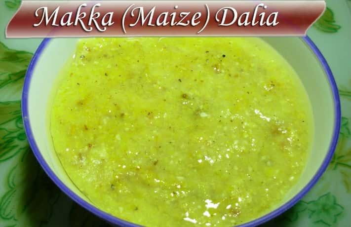 Makke Ka Dalia Recipe